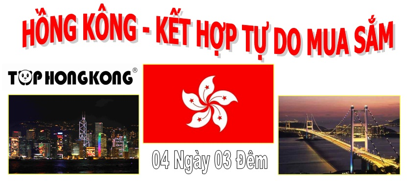 HONG KONG - KẾT HỢP MUA SẮM 4N3Đ